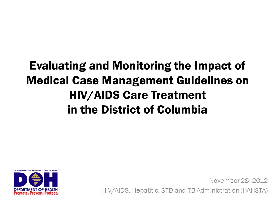 Evaluating and Monitoring the Impact of Medical Case Management Guidelines on HIV/AIDS Care Treatment in the District of Columbia