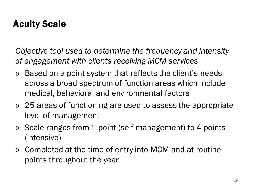 Acuity Scale Objective tool used to determine the frequency and intensity of engagement with clients receiving MCM services.