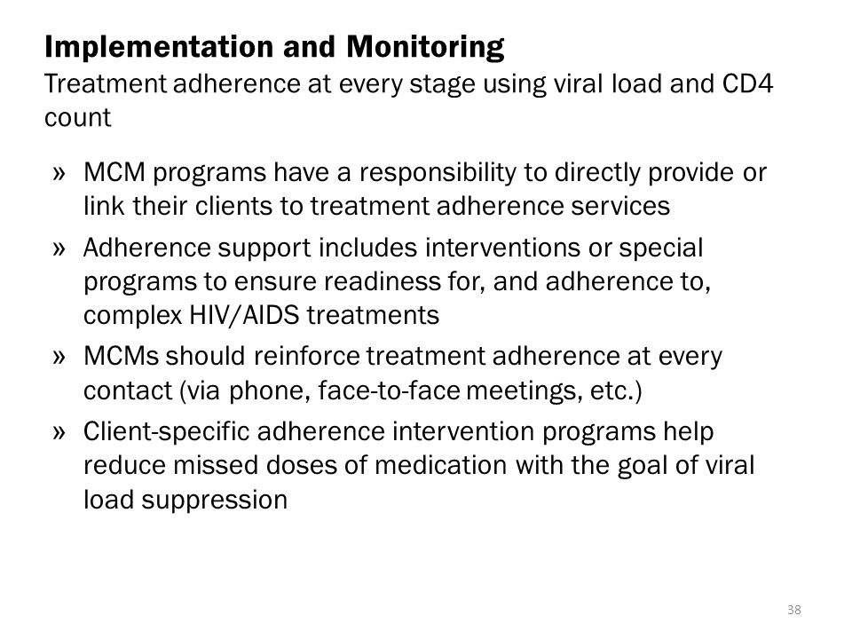 Implementation and Monitoring Treatment adherence at every stage using viral load and CD4 count
