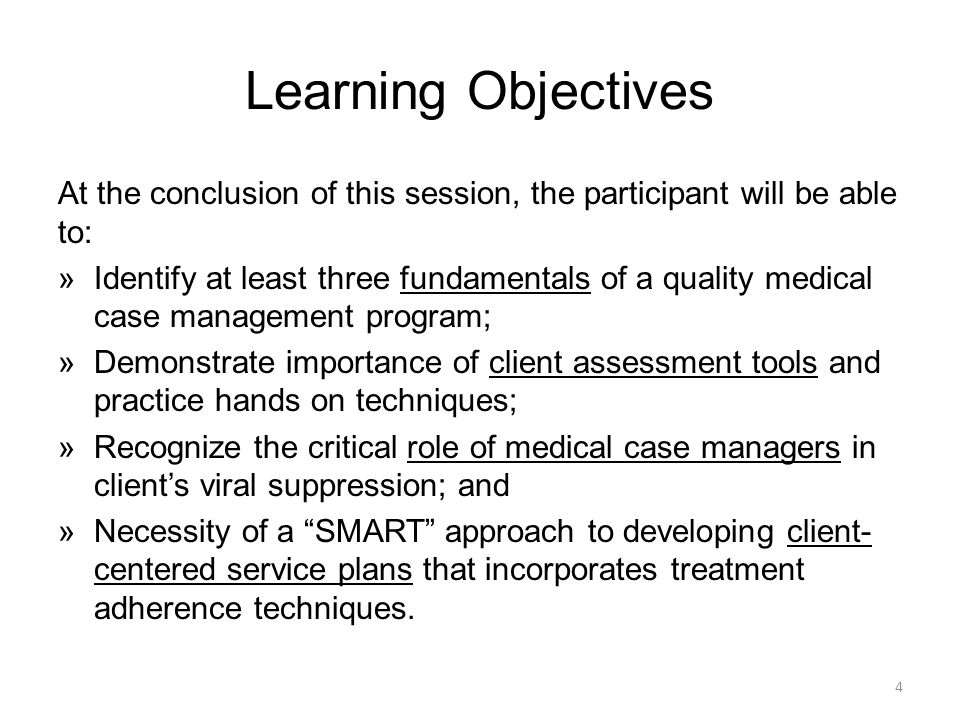 Learning Objectives At the conclusion of this session, the participant will be able to: