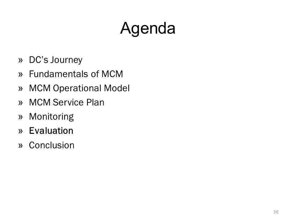 Agenda DC's Journey Fundamentals of MCM MCM Operational Model