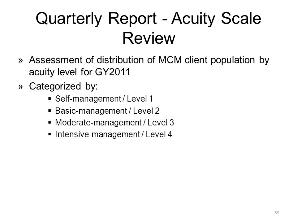 Quarterly Report - Acuity Scale Review