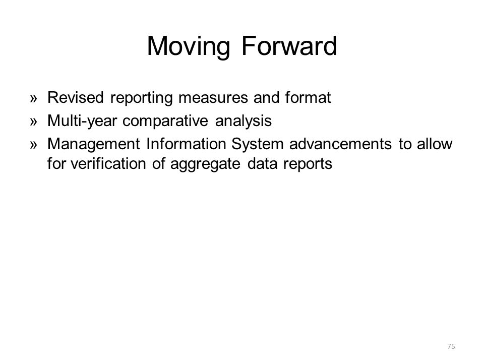 Moving Forward Revised reporting measures and format
