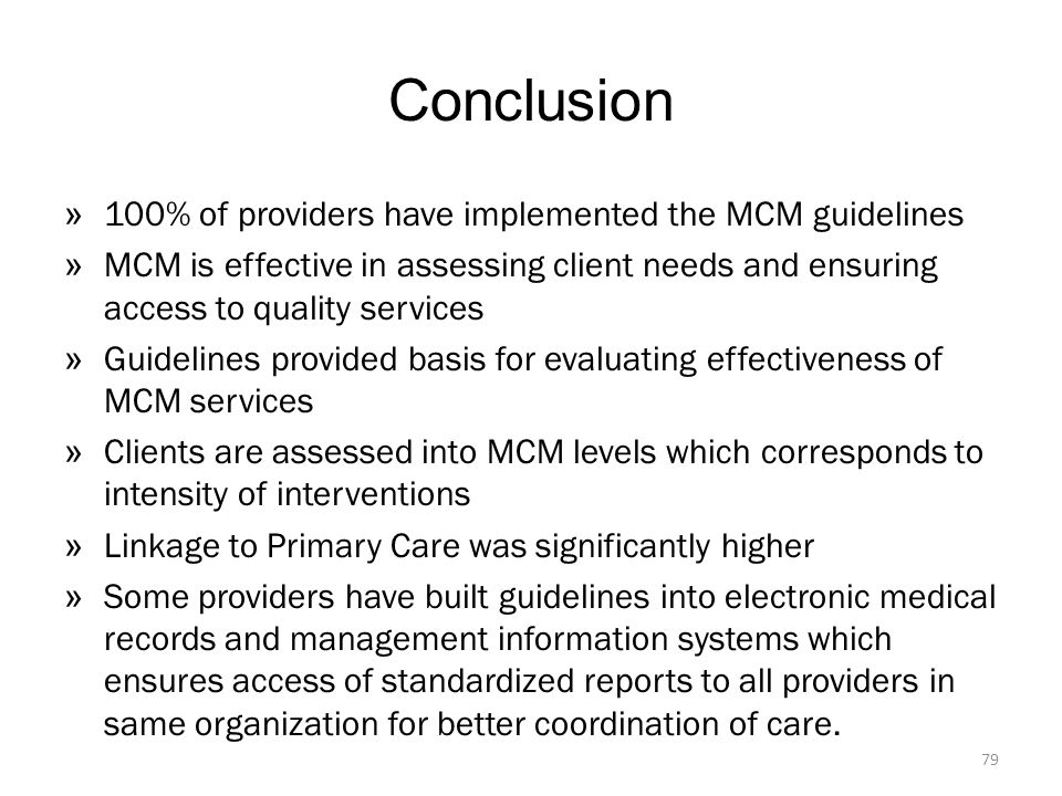 Conclusion 100% of providers have implemented the MCM guidelines