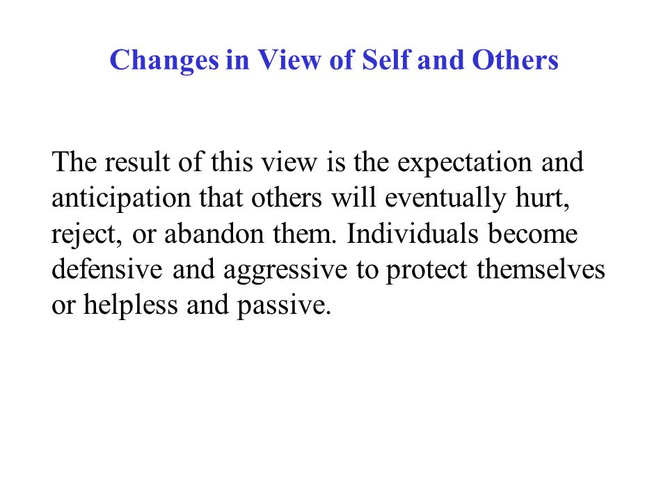 Changes in View of Self and Others