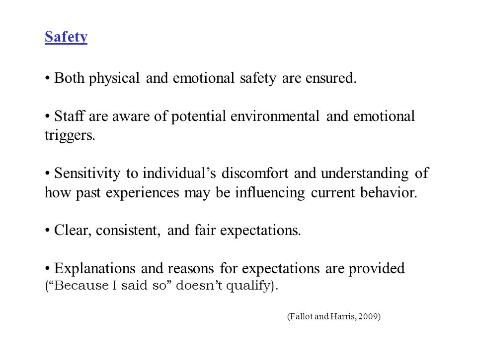Both physical and emotional safety are ensured.