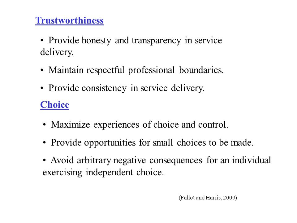 Provide honesty and transparency in service delivery.