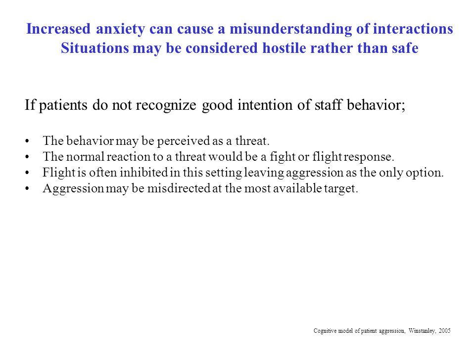 Increased anxiety can cause a misunderstanding of interactions