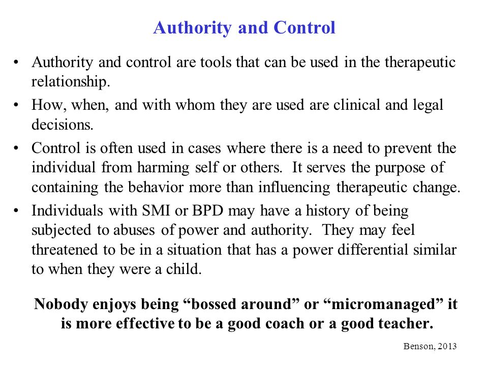 Authority and Control Authority and control are tools that can be used in the therapeutic relationship.