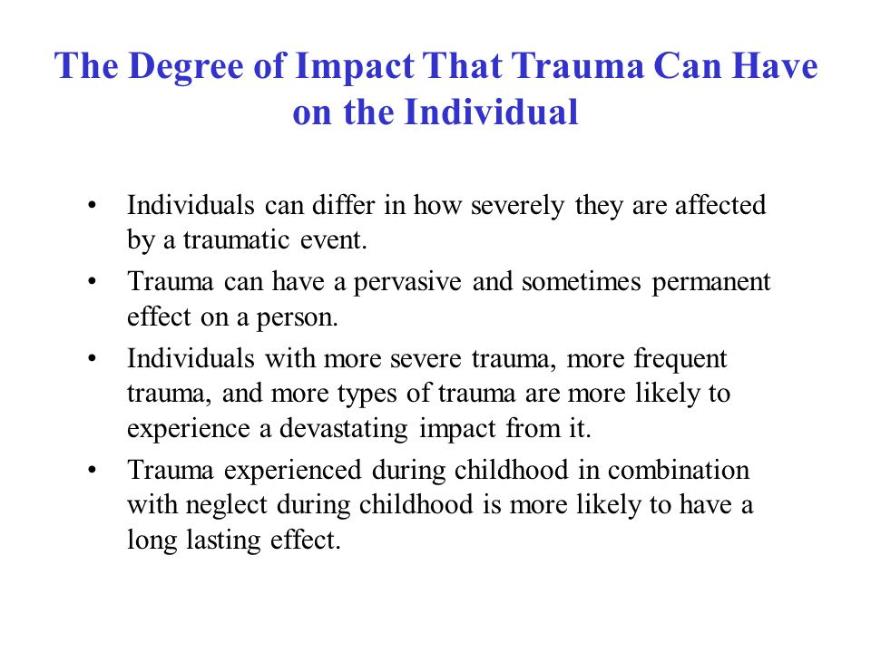 The Degree of Impact That Trauma Can Have on the Individual