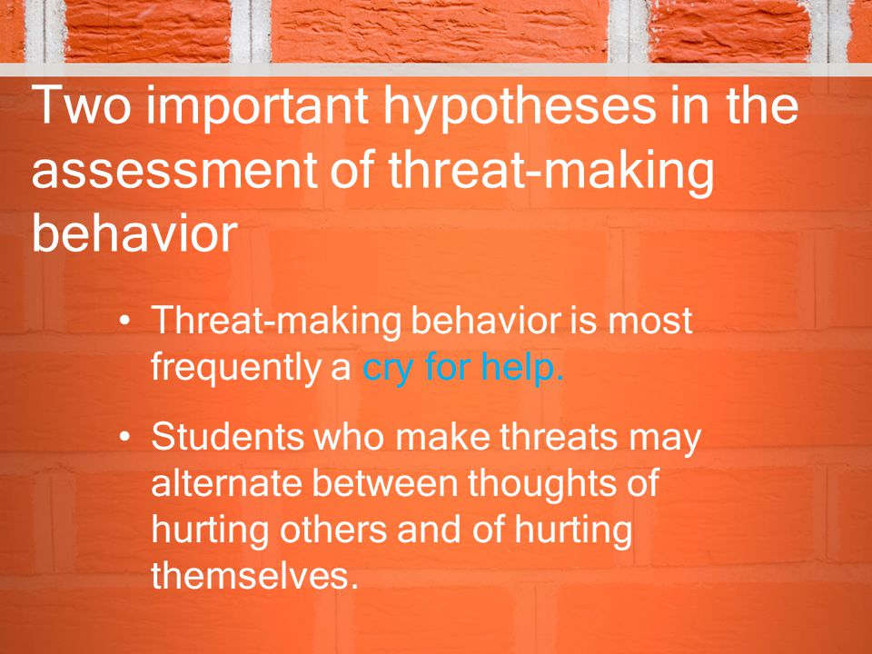 Two important hypotheses in the assessment of threat-making behavior