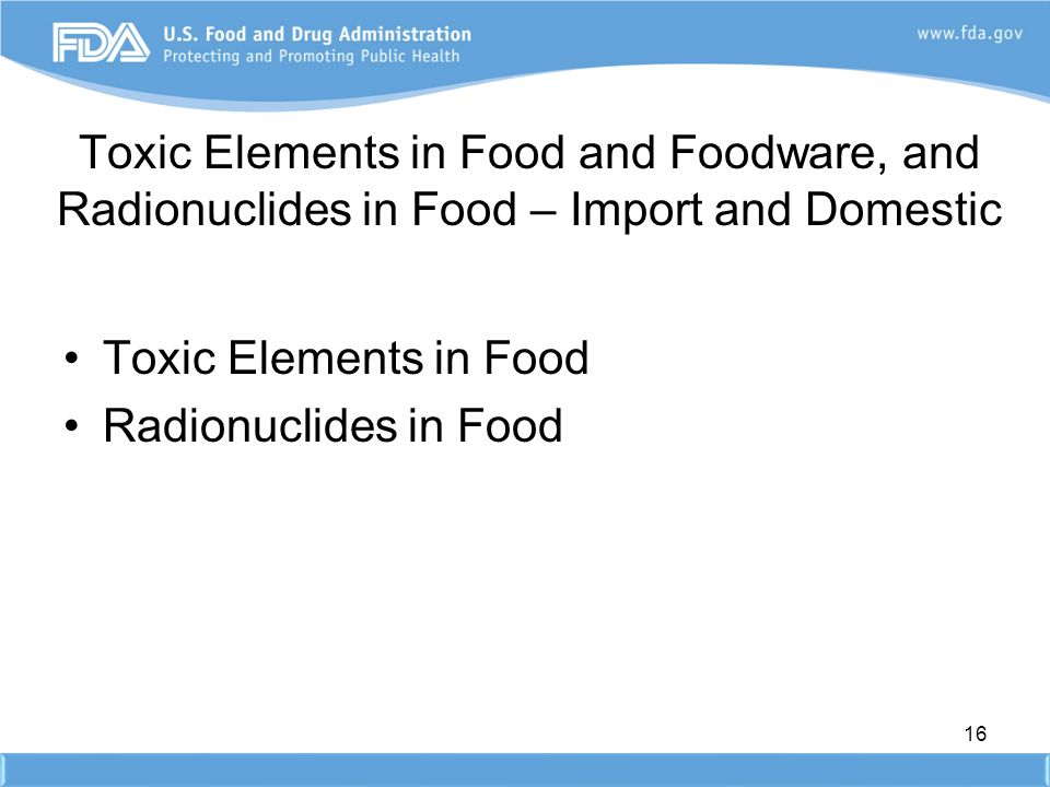 Toxic Elements in Food and Foodware, and Radionuclides in Food – Import and Domestic