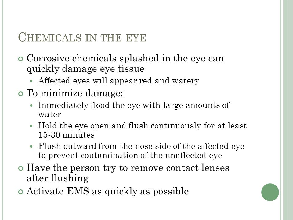 Chemicals in the eye Corrosive chemicals splashed in the eye can quickly damage eye tissue. Affected eyes will appear red and watery.