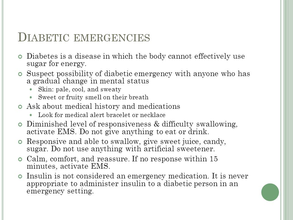 Diabetic emergencies Diabetes is a disease in which the body cannot effectively use sugar for energy.