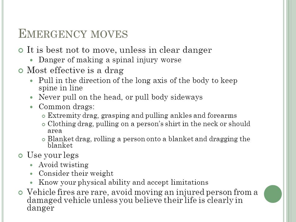 Emergency moves It is best not to move, unless in clear danger
