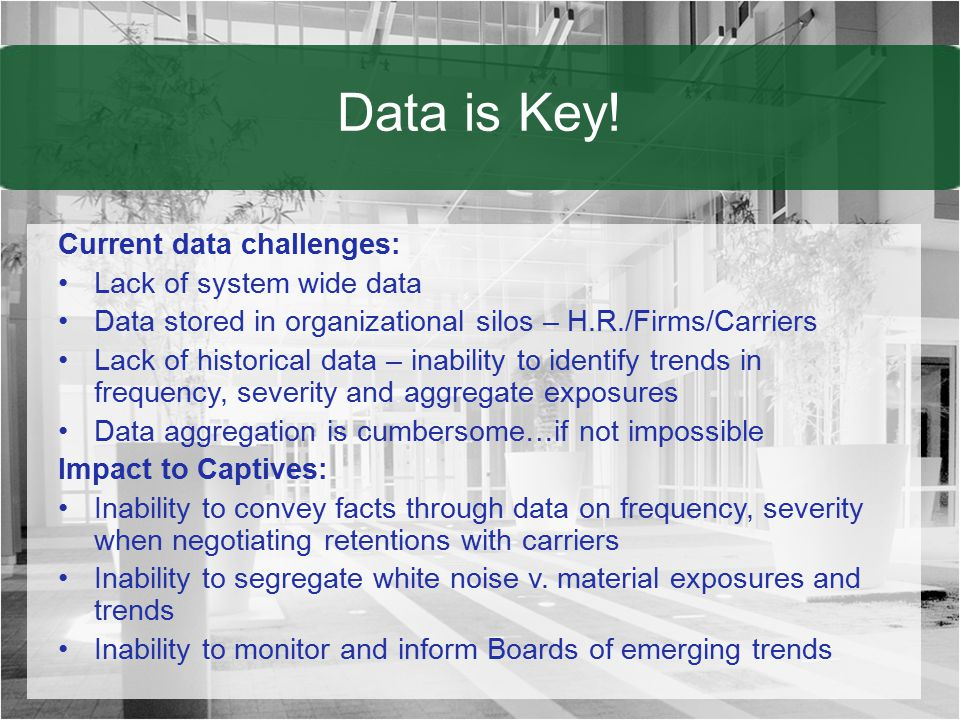 Data is Key! Current data challenges: Lack of system wide data