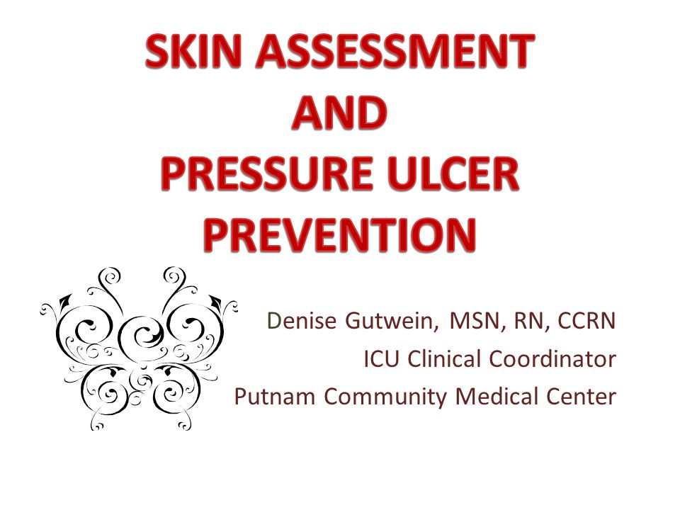 SKIN ASSESSMENT AND PRESSURE ULCER PREVENTION