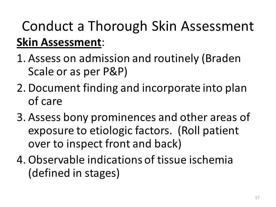 Conduct a Thorough Skin Assessment