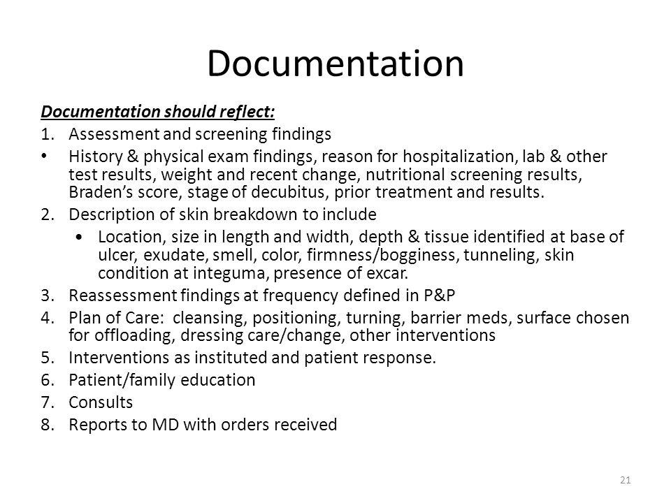 Documentation Documentation should reflect:
