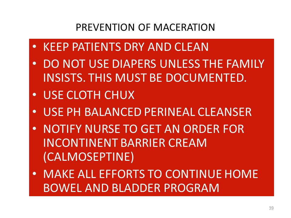 PREVENTION OF MACERATION