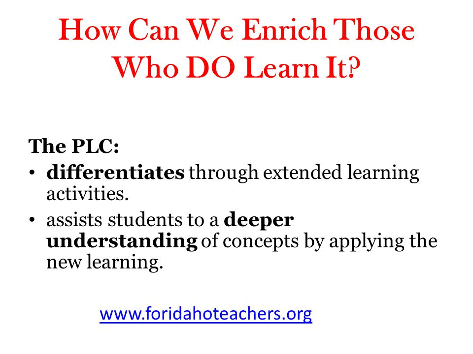 How Can We Enrich Those Who DO Learn It