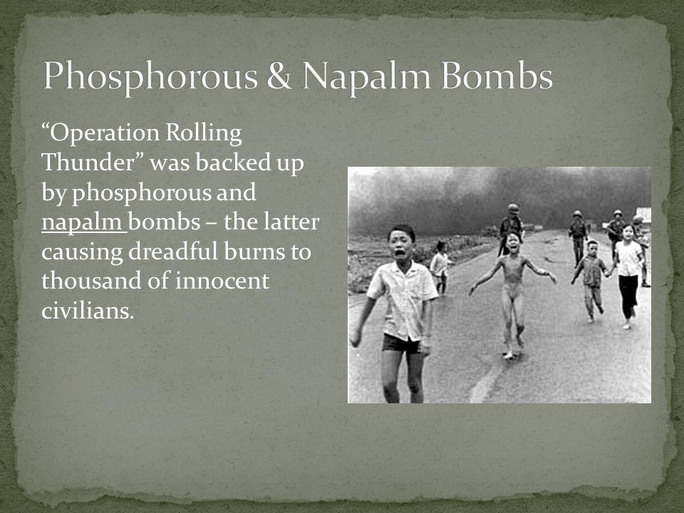 Phosphorous & Napalm Bombs