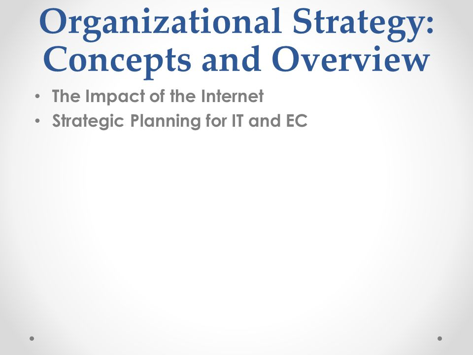 Organizational Strategy: Concepts and Overview