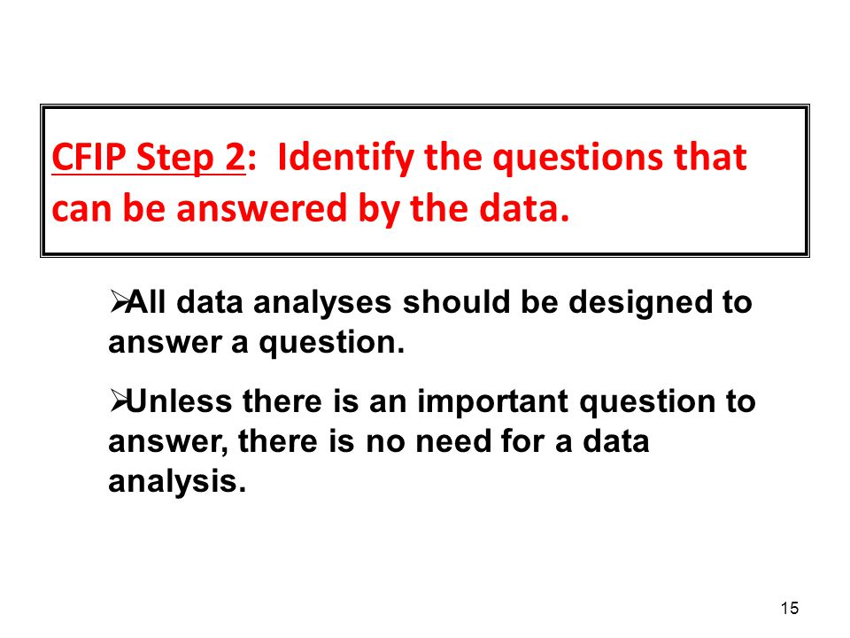 CFIP Step 2: Identify the questions that can be answered by the data.