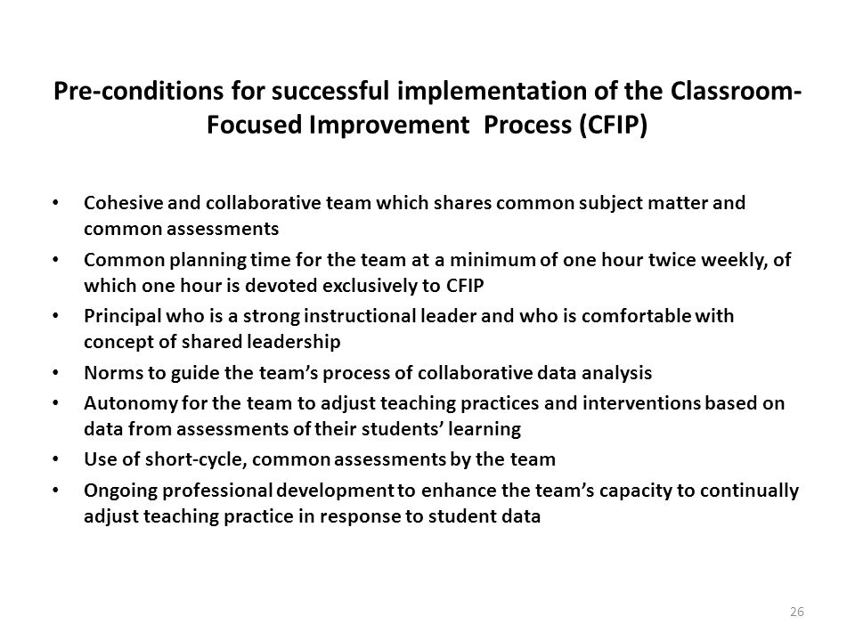 Pre-conditions for successful implementation of the Classroom-Focused Improvement Process (CFIP)