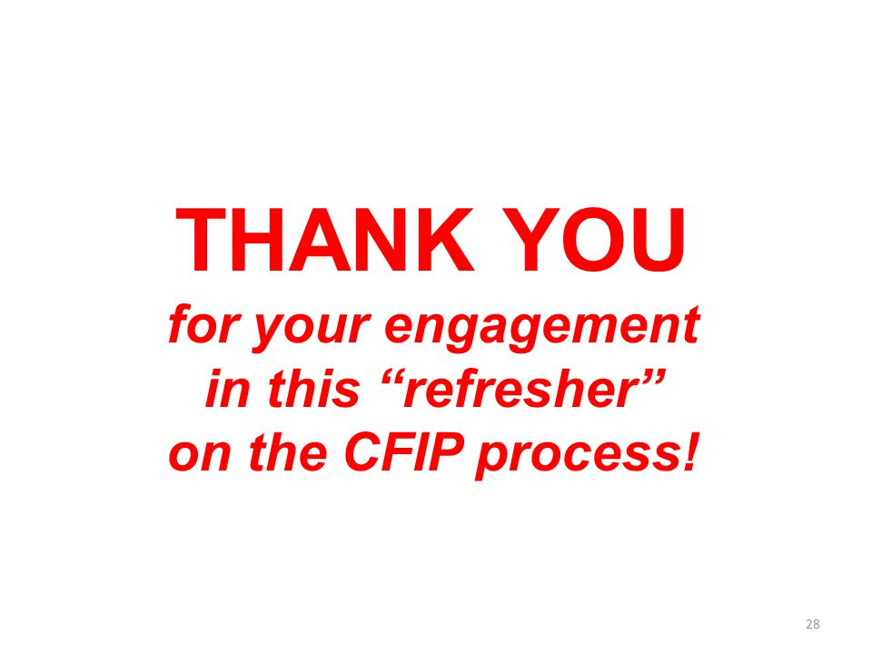 THANK YOU for your engagement in this refresher on the CFIP process!