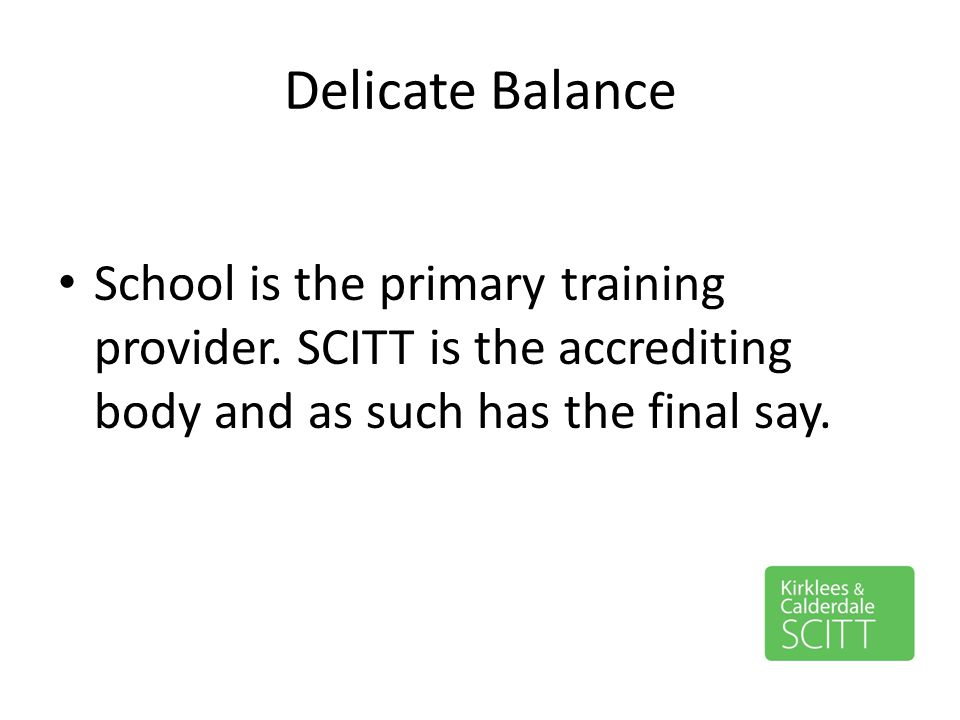 Delicate Balance School is the primary training provider.