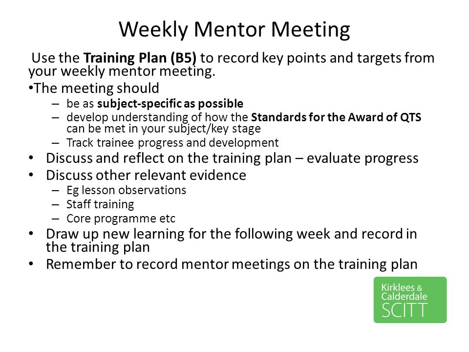 Weekly Mentor Meeting The meeting should