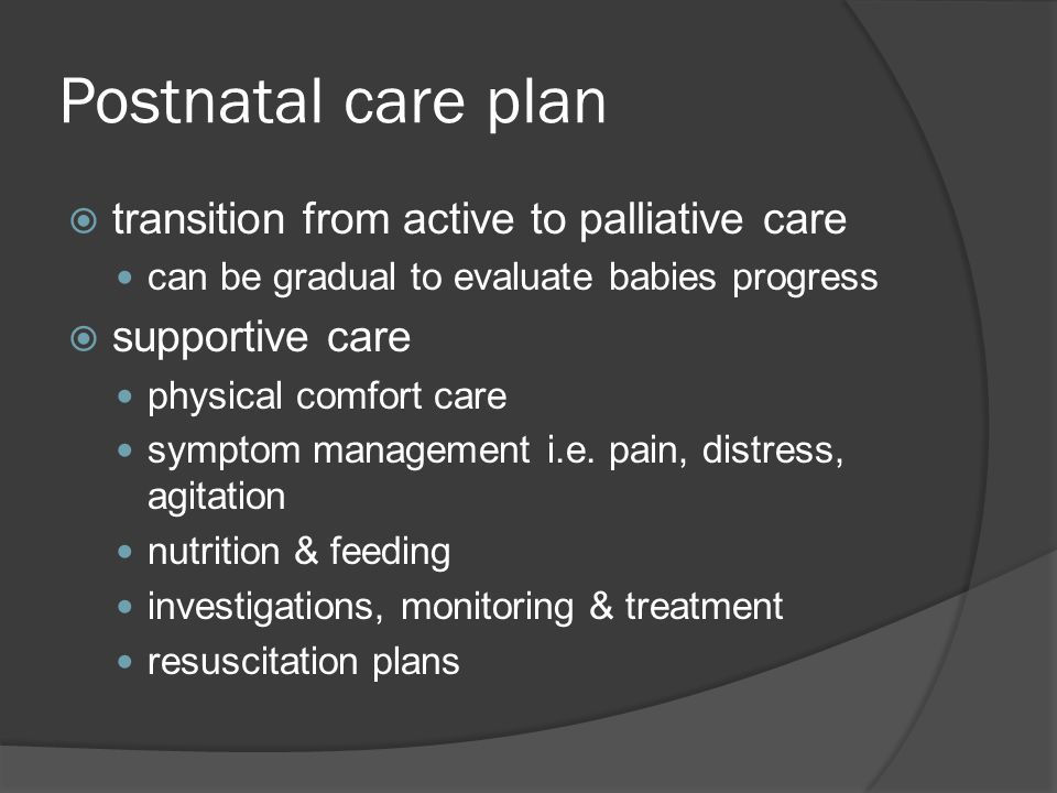 Postnatal care plan transition from active to palliative care