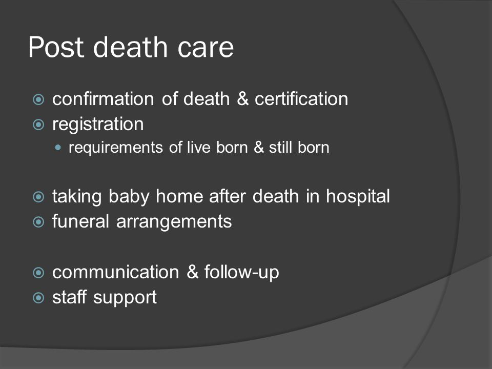 Post death care confirmation of death & certification registration