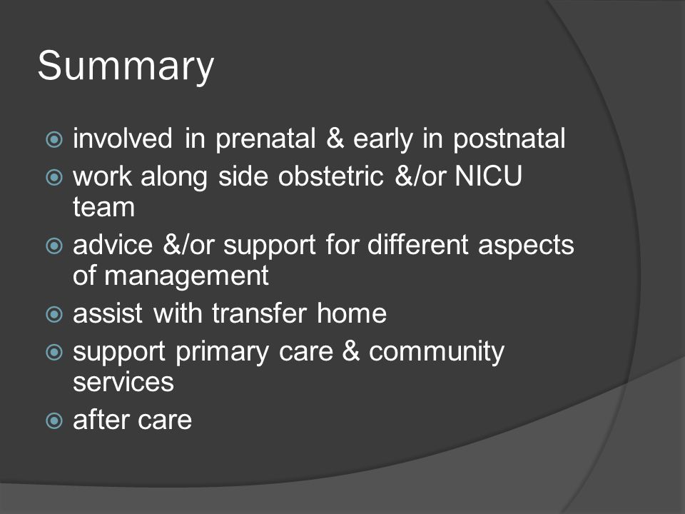 Summary involved in prenatal & early in postnatal