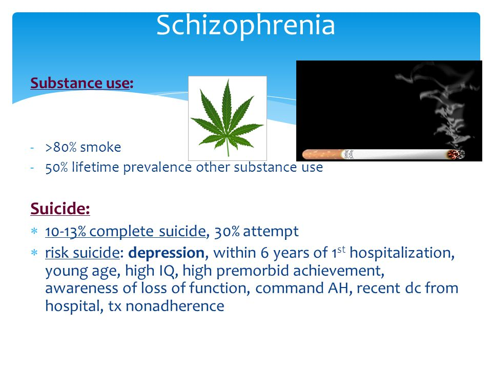 Schizophrenia Suicide: Substance use: