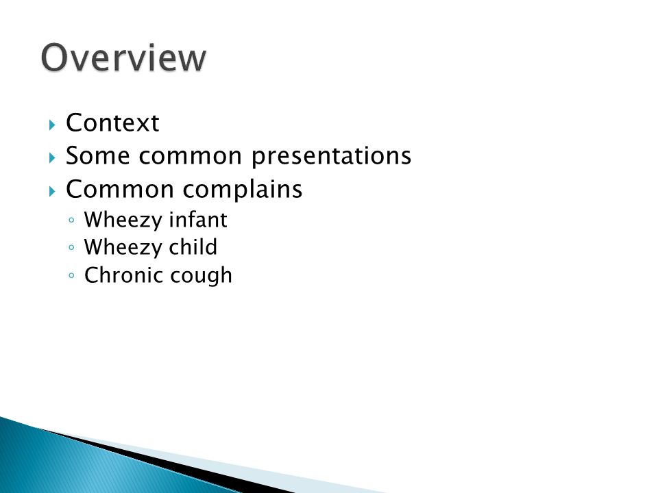 Overview Context Some common presentations Common complains