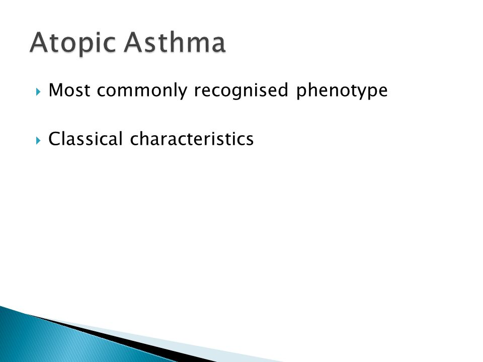 Atopic Asthma Most commonly recognised phenotype