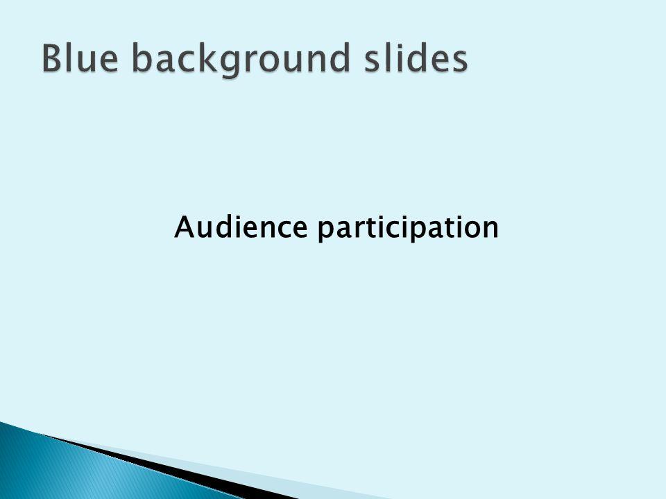 Blue background slides
