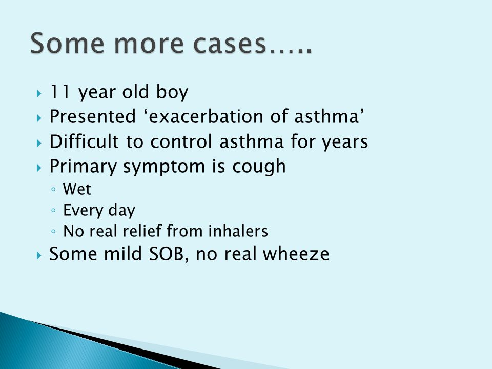 Some more cases….. 11 year old boy Presented 'exacerbation of asthma'