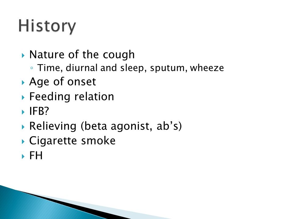 History Nature of the cough Age of onset Feeding relation IFB