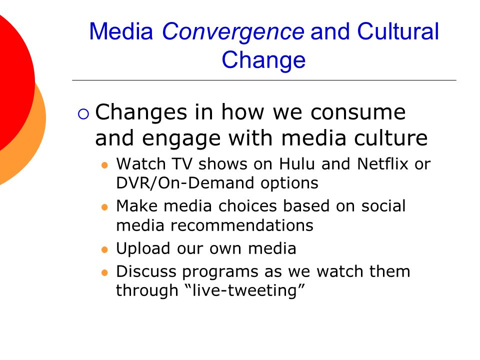 Media Convergence and Cultural Change