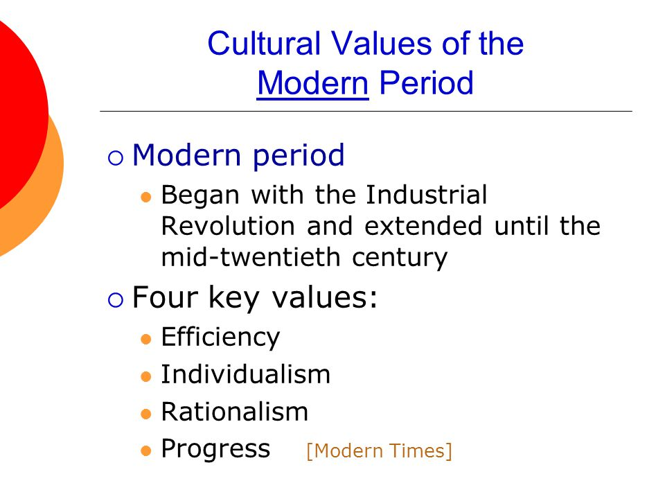 Cultural Values of the Modern Period
