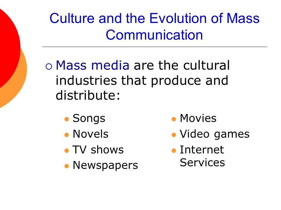 Culture and the Evolution of Mass Communication