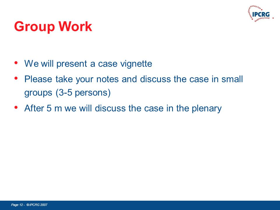 Group Work We will present a case vignette