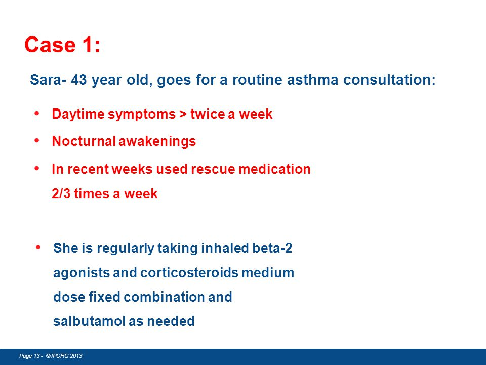 Case 1: Sara- 43 year old, goes for a routine asthma consultation: