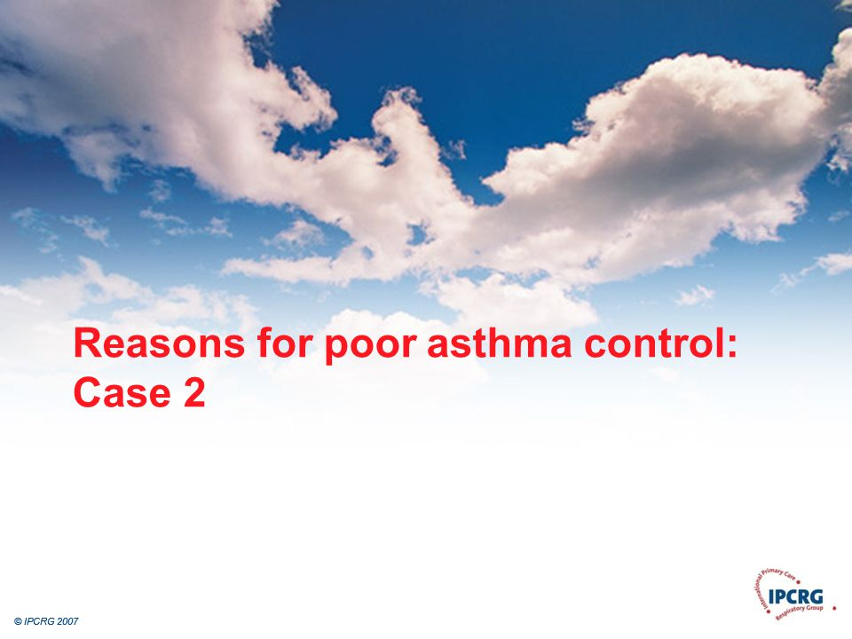 Reasons for poor asthma control: Case 2