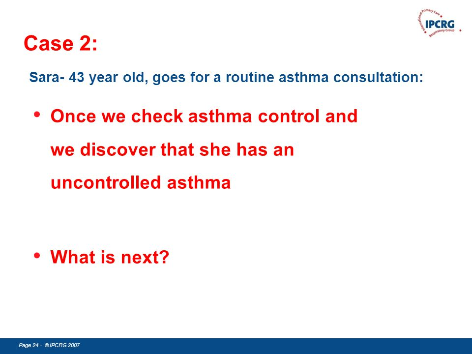 Case 2: Sara- 43 year old, goes for a routine asthma consultation: Never smoked. Atopic dermatitis since childhood.