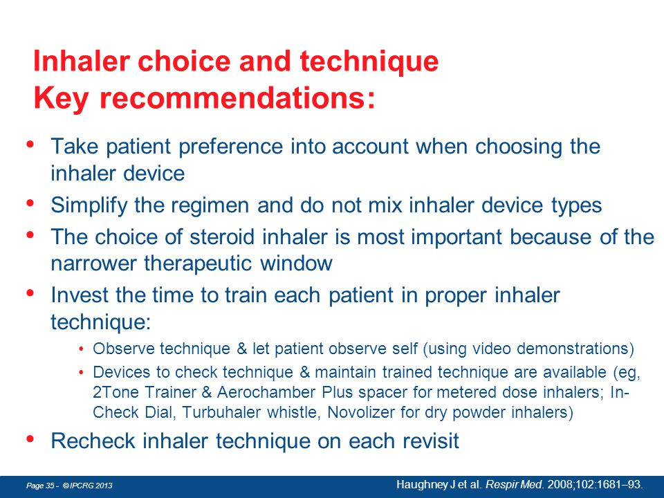 Inhaler choice and technique Key recommendations: