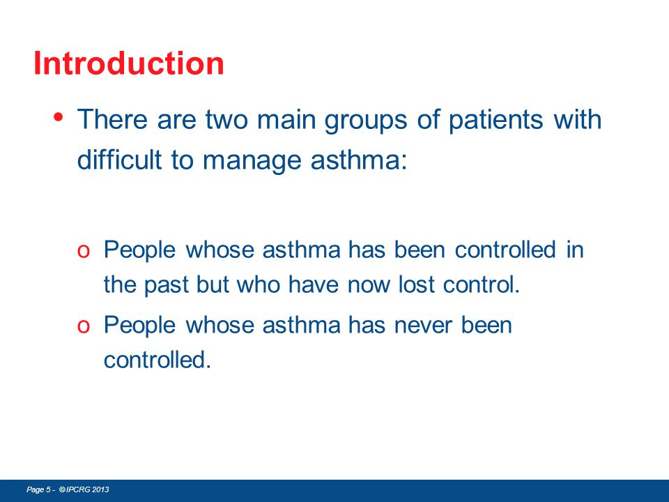 Introduction There are two main groups of patients with difficult to manage asthma: